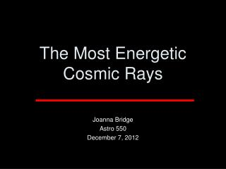 The Most Energetic Cosmic Rays