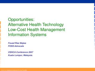 Opportunities:  Alternative Health Technology  Low-Cost Health Management Information Systems