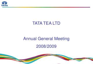 TATA TEA LTD Annual General Meeting 2008/2009