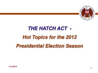 THE HATCH ACT  - Hot Topics for the 2012 Presidential Election Season