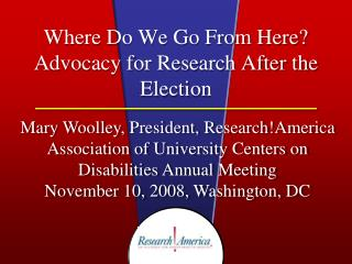 Where Do We Go From Here? Advocacy for Research After the Election