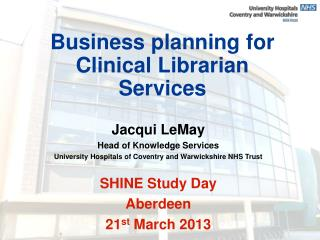 Business planning for Clinical Librarian Services