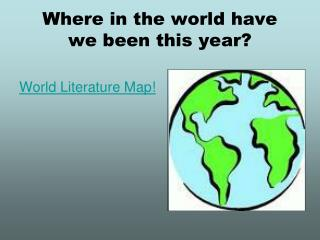 Where in the world have  we been this year?