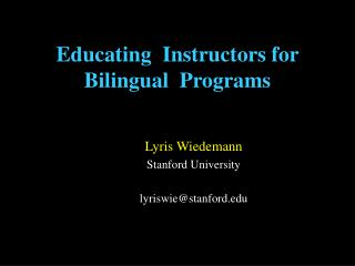 Educating  Instructors for Bilingual  Programs