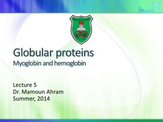 Globular proteins Myoglobin and hemoglobin