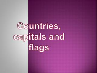 Countries,  capitals and flags