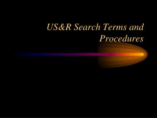 US&R Search Terms and Procedures