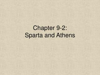 Chapter 9-2: Sparta and Athens