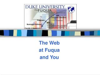 The Web at Fuqua and You