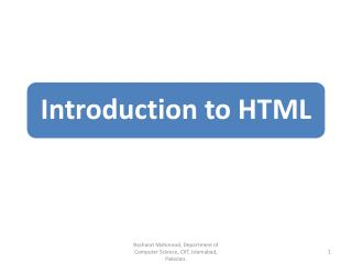 Introduction to HTML Basic Structure of a HTML page Text formatting tags in HTML Lists in HTML