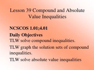 Lesson  39 Compound and Absolute Value Inequalities
