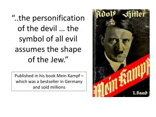 Published in his book Mein Kampf – which was a bestseller in Germany and sold millions