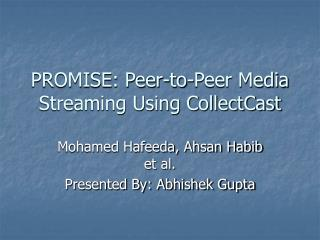 PROMISE: Peer-to-Peer Media Streaming Using CollectCast