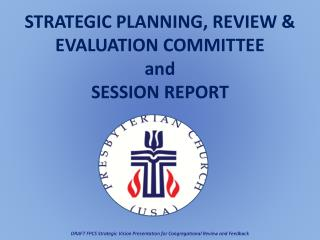 STRATEGIC PLANNING, REVIEW & EVALUATION COMMITTEE and SESSION REPORT
