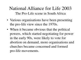 National Alliance for Life 2003 The Pro-Life scene in South Africa