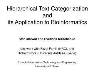 Hierarchical Text Categorization and  its Application to Bioinformatics