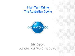 High Tech Crime  The Australian Scene