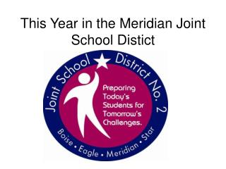 This Year in the Meridian Joint School Distict
