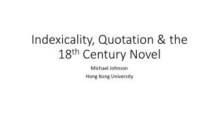 Indexicality, Quotation & the 18 th  Century Novel
