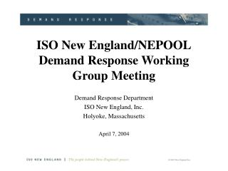 ISO New England/NEPOOL Demand Response Working Group Meeting