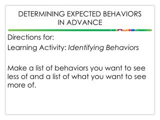 Determining Expected behaviors  in  advance
