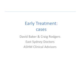 Early Treatment: cases