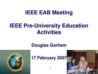 IEEE EAB Meeting IEEE Pre-University Education Activities