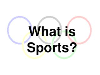 What is Sports?