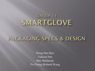 Group 14 SmartGLove packaging Specs & Design