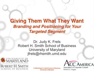 Giving Them What They Want Branding and Positioning for Your Targeted Segment