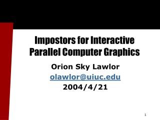 Impostors for Interactive  Parallel Computer Graphics