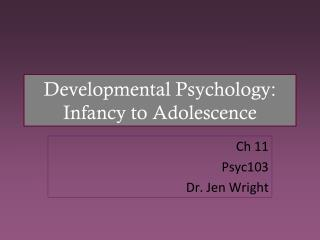 Developmental Psychology: Infancy to Adolescence