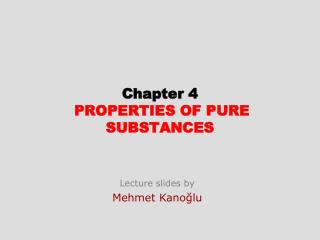 Chapter  4 PROPERTIES OF PURE SUBSTANCES