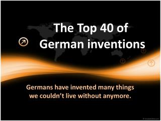The Top 40 of  German inventions