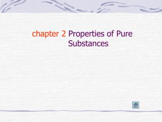 chapter 2  Properties of Pure  Substances