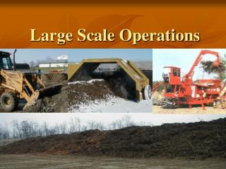 Large Scale Operations