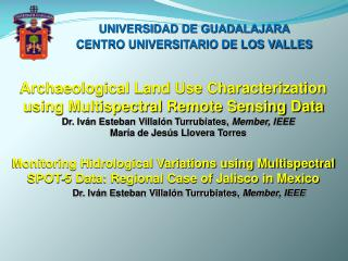 Archaeological Land Use Characterization using Multispectral Remote Sensing Data