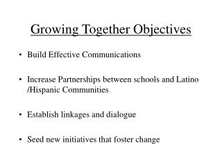 Growing Together Objectives