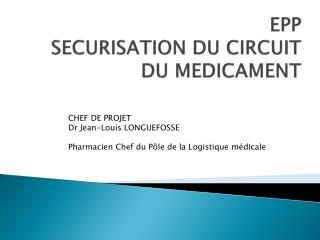 EPP SECURISATION DU CIRCUIT DU MEDICAMENT
