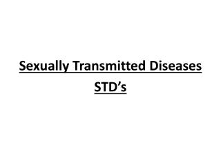 Sexually Transmitted Diseases STD's
