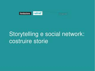 Storytelling e social network: costruire storie