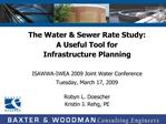 The Water  Sewer Rate Study: A Useful Tool for  Infrastructure Planning  ISAWWA-IWEA 2009 Joint Water Conference Tuesday