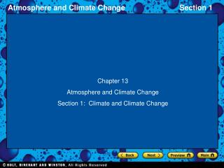 Chapter 13 Atmosphere and Climate Change Section 1:  Climate and Climate Change