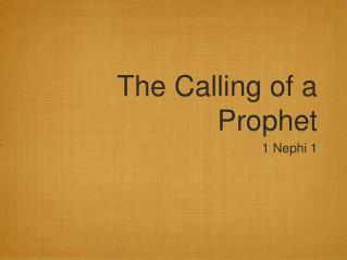 The Calling of a  Prophet