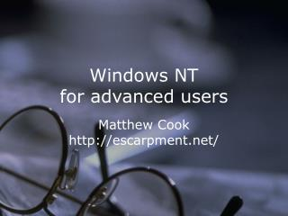 Windows NT for advanced users