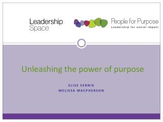 Unleashing the power of purpose
