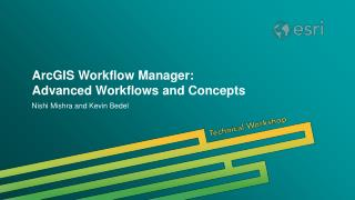 ArcGIS Workflow Manager:  Advanced Workflows and Concepts