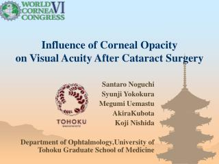 Influence of Corneal Opacity  on Visual Acuity After Cataract Surgery