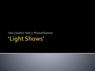 'Light Shows'