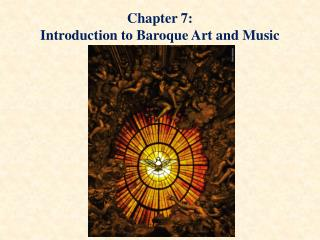 Chapter 7:  Introduction to Baroque Art and Music